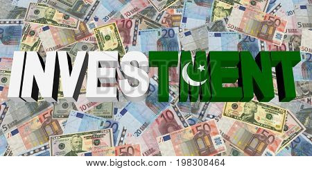 Investment text with Pakistani flag on currency 3d illustration