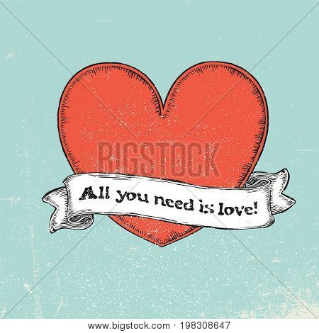 All you need is love text on vintage ribbon over red heart. Tattoo  raster illustration