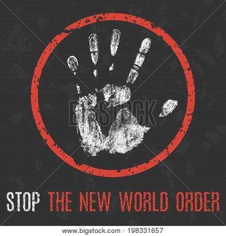 Vector illustration. Social problems. Stop the new world order.