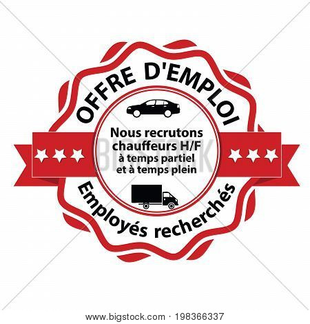 French job advertising:  We are hiring chauffeurs part-time and full time (text in French language) - printable stamp / badge