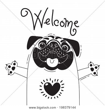 Illustration with joyful pug who says - Welcome. For design of funny avatars, posters and cards. Cute animal in vector.