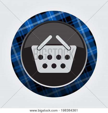 black isolated button with blue black and white tartan pattern on the border - light gray shopping basket icon in front of a gray background