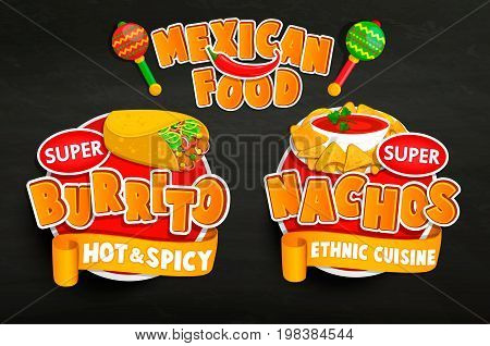 Set of traditional Mexican food emblems, food label or sticker. Burrito, Nachos logo, sticker, traditional product design for shops, markets.Vector illustration.