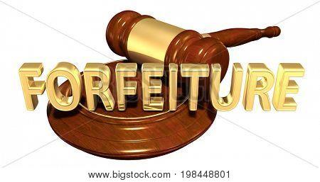 Forfeiture Legal Gavel Concept 3D Illustration