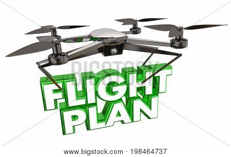 Flight Plan Drone Flying Carrying Words 3d Illustration