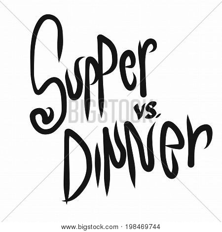 Supper vs. Dinner word handwriting illustration on white background
