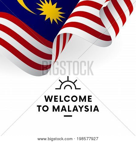 Welcome to Malaysia. Malaysia flag. Patriotic design. Vector illustration.
