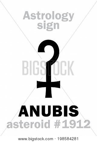 Astrology Alphabet: ANUBIS (Anpu), asteroid #1912. Hieroglyphics character sign (single symbol).