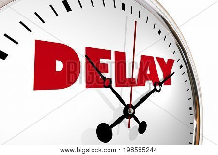 Delay Running Late Behind Schedule Clock Hands Ticking 3d Illustration