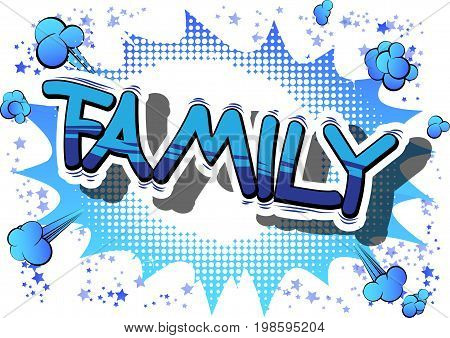 Family - Comic book style phrase on abstract background.