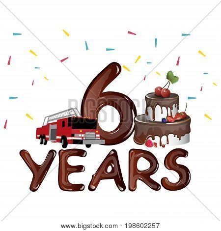 6 years birthday with cake. Celebration of anniversary pie.