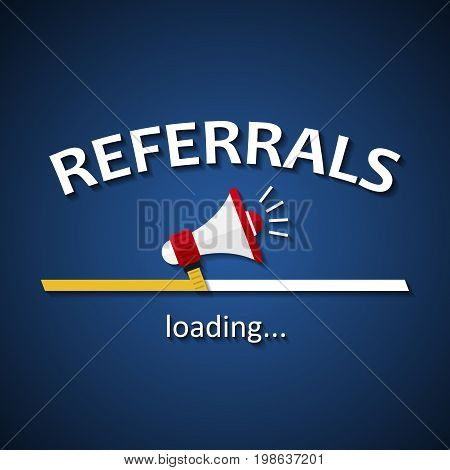 Referrals loading bar with megaphone - business advertising marketing template background