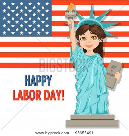 Labor Day greeting card with USA flag and girl dressed in a costume of Statue Liberty. Vector illustration for holiday
