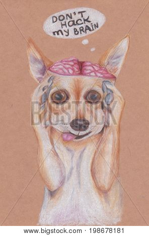 Dog with open brain. Hand drawn on a craft paper illustration of shocked dog. Crazy puppy. Speach bubble Don't hack my brain. Brainwashing concept.