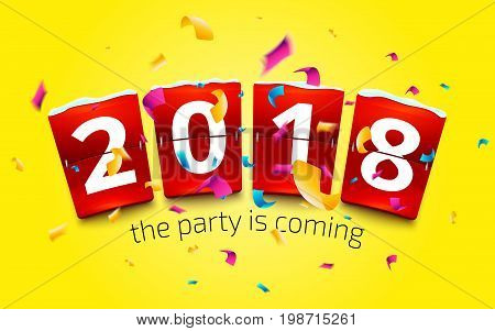 Happy New Year 2018. New year party flip clock counter. Red flip clock with number 2018 on confetti explision background. Party is coming vector illustration