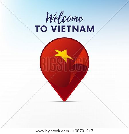 Flag of Vietnam in shape of map pointer or marker. Welcome to Vietnam. Vector illustration.