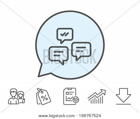 Chat Messages line icon. Conversation or SMS sign. Communication symbol. Report, Sale Coupons and Chart line signs. Download, Group icons. Editable stroke. Vector