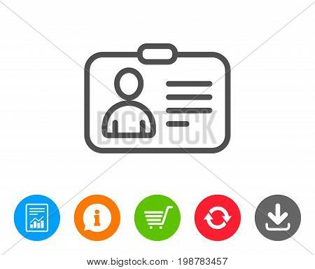ID card line icon. User Profile sign. Person silhouette symbol. Identification plastic card. Report, Information and Refresh line signs. Shopping cart and Download icons. Editable stroke. Vector