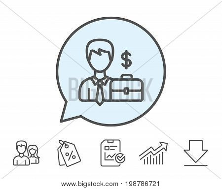 Businessman with Case line icon. Diplomat with Dollar sign. Report, Sale Coupons and Chart line signs. Download, Group icons. Editable stroke. Vector