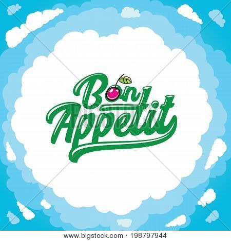 Vector cartoon frame: Bon appetit lettering cartoon cherry. Place for your text. Clods and blue sky.