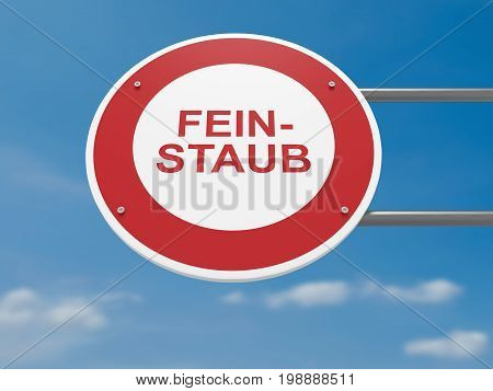 Germany Traffic Sign Environmental Protection Concept: Feinstaub Fine Dust In German Language Prohibited Driving Ban 3d illustration