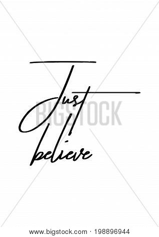 Hand drawn holiday lettering. Ink illustration. Modern brush calligraphy. Isolated on white background. Just believe.