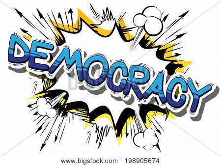 Democracy - Comic book style phrase on abstract background.