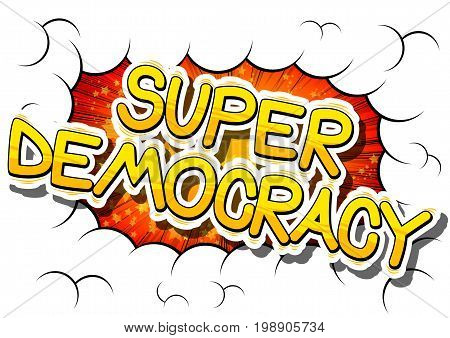 Super Democracy - Comic book style phrase on abstract background.