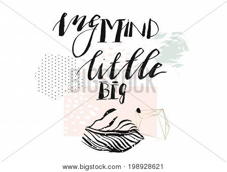 Hand drawn vector abstract modern textured poster with handwritten ink lettering phase my mind little big in pastel colors isolated on white background