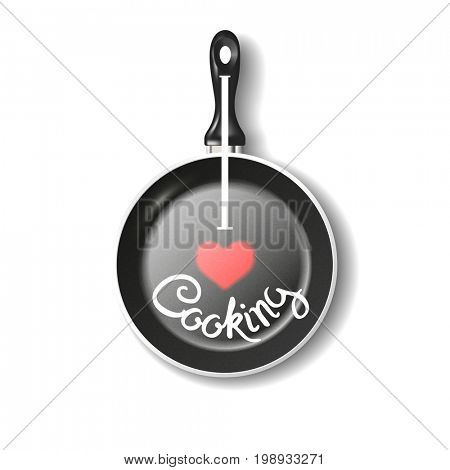 Top view of empty frying pan with quote lettering - I love cooking with shadow. 3d illustration