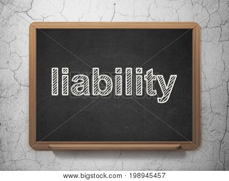 Insurance concept: text Liability on Black chalkboard on grunge wall background, 3D rendering