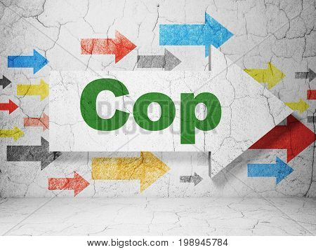 Law concept:  arrow with Cop on grunge textured concrete wall background, 3D rendering