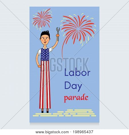 Labor Day Vector Design. A man on stilts dressed in the colors of the American flag. A screwdriver is in his hands. Fireworks dedicated to the parade. Usable for design, invitation, banner, background, poster.