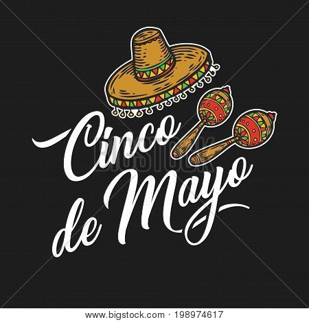 Cinco de Mayo hand sketched logotype, badge typography icon. Lettering Mexican holiday with hat, maracas for greeting card, invitation. Retro lettering banner poster template background
