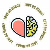 Love or mind - half of heart and brain mercenary marriage symbol poster