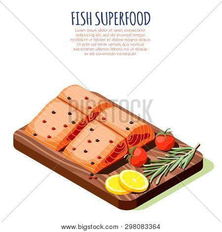 Fish Superfood Isometric Design Concept With Fresh Raw Salmon Filet On Wooden Cutting Board Vector I