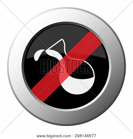 Flask With A Drop - Ban Round Metallic Push Button With White Icon On Black And Diagonal Red Stripe