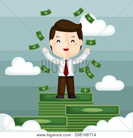 A Vector Of Happy Businessman Surrounding With Money And Standing On Stacks Of Money