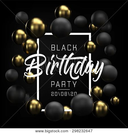 Happy Birthday Card, Party Flyer Or Banner Design With Black And Gold Balloons. Invitation With Gold