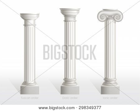 Antique Columns Set Of Tuscan, Doric And Ionic Order Isolated On White Background. Ancient Classic O