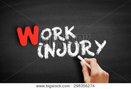 Work Injury Text On Blackboard, Concept Background