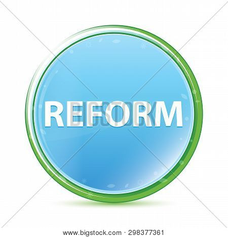 Reform Isolated On Natural Aqua Cyan Blue Round Button
