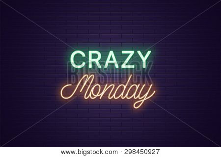 Neon Composition Of Headline Crazy Monday. Glowing Neon Text Crazy Monday, Uppercase And Lettering S