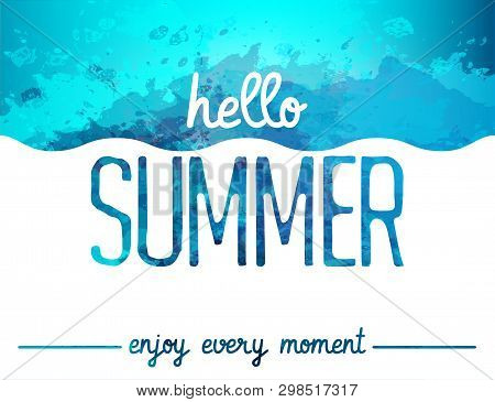 Abstract Watercolor Background. Enjoy Every Moment. Hello Summer Card. Summer Background. Marine Pos
