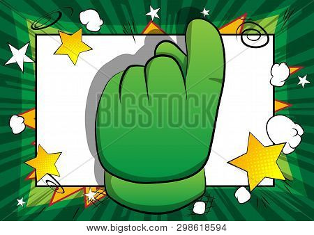 Vector Cartoon Hand Showing Invitation Sign. Illustrated Hand Sign On Comic Book Background.