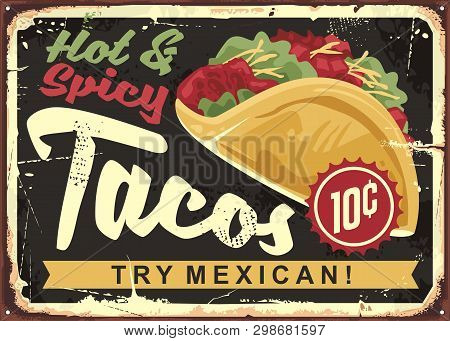 Hot And Spicy Mexican Tacos. Vintage Tin Vector Sign For Mexican Cuisine. Restaurant Advertise With