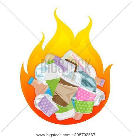 Illustration Of Garbage Burnt, Burn Waste Plastic Symbol, Pollution From Plastic In Bonfire, Plastic