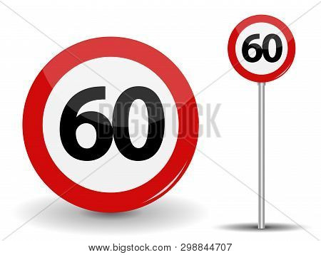 Round Red Road Sign Speed Limit 60 Kilometers Per Hour.  Illustration.