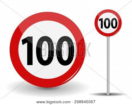 Round Red Road Sign Speed Limit 100 Kilometers Per Hour.  Illustration.