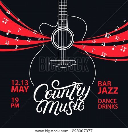 poster of Country Music hand written lettering and guitar poster. Typography poster for cards, events, music festival, promotions, posters, banners. Vector illustration.